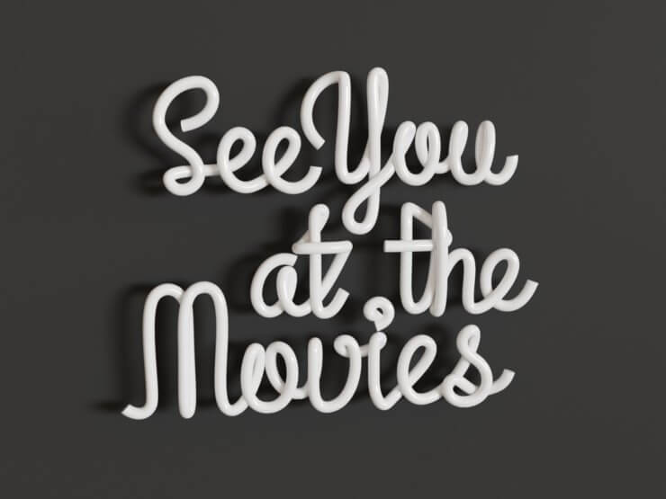 See You at the Movies (3D pipe text, v2)